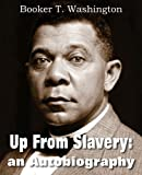 Up from Slavery, Booker T. Washington, 1612030459