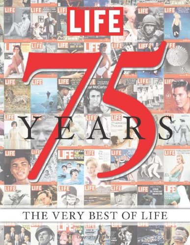 LIFE 75 Years: The Very Best of LIFE (Best Life Magazine Covers)