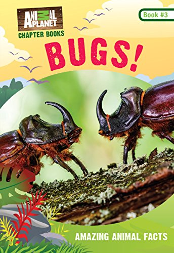 (Bugs! (Animal Planet Chapter Books #3))