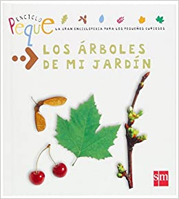 Los arboles de mi Jardin / The Trees in My Garden: 2 (Enciclopeque / Encyclopedia)