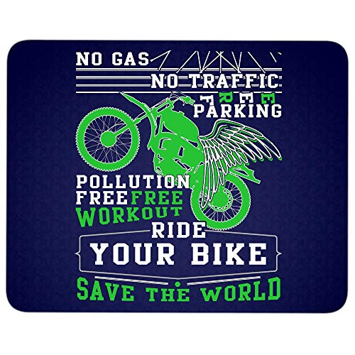 Ride Your Bike Save The World Mouse Pad for Typist Office, No Gas No Traffic Quality Comfortable Mouse Pad (Mouse Pad - -