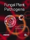 Fungal Plant Pathogens (Principles and Protocols Series)