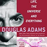 Life, the Universe, and Everything: The Hitchhiker's Guide to the Galaxy, Book 3