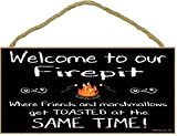 Black Welcome to Our Firepit Where Friends & Marshmallows Get Toasted At The Same Time Camping Sign Plaque 5''X10''