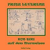 Kon-Tiki auf dem Murmelsee (German Edition)