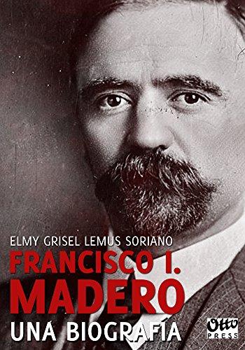 Madero: una biografía de Elmy Grisel Lemus Soriano
