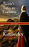 Salem's Trial By Township (The Witch Journals Book 2)
