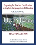 By Dr Jane Thielemann-Down - Preparing for Teacher Certification in English, Language Arts & Reading: Grades 8-12, Second Edition: For Texes Exam #131 (2nd Edition) (12/21/09)