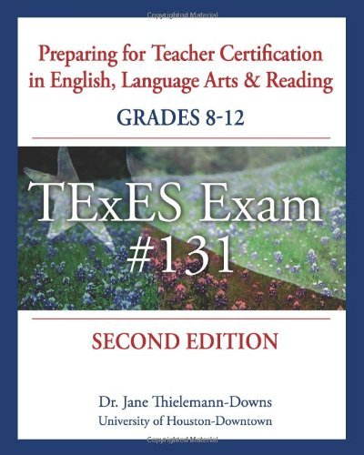 Read Online By Dr Jane Thielemann-Down - Preparing for Teacher Certification in English, Language Arts & Reading: Grades 8-12, Second Edition: For Texes Exam #131 (2nd Edition) (12/21/09) ebook