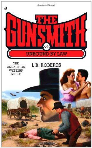 Download The Gunsmith #352: Unbound by Law (Gunsmith, The) PDF