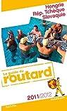 Guide du routard. Hongrie, République tchèque et Slovaquie. 2011-2012 par Guide du Routard
