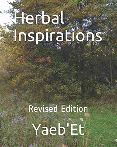Herbal Inspirations: Revised Edition by Yaeb'Et Bot'An