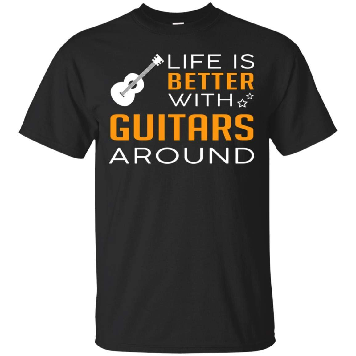 Life is Better with Guitars Around Funny Lover Gift Idea Shirt - Unisex Tshirt Black by Funny Quotes Gift Apperal