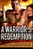 A Warrior's Redemption (The Warrior Kind) (Volume 1)