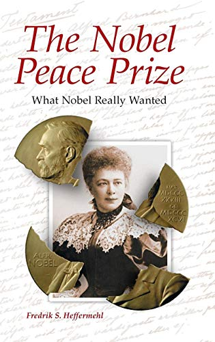 The Nobel Peace Prize: What Nobel Really Wanted