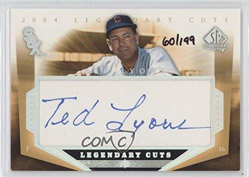 Ted Lyons #60/199 (Baseball Card) 2004 SP Legendary Cuts - Legendary Cuts Cut Autographs #TL