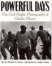 Powerful Days: Civil Rights Photography of Charles Moore