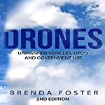 Drones: Unmanned Vehicles, UFOs and Government Use | Brenda Foster