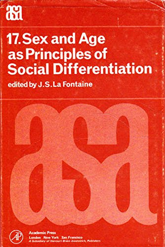 Sex and Age As Principles of Social Differentiation (A.S.A. monograph ; 17)