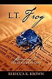 L. T. Frog, Rebecca K. Brown, 1432735616