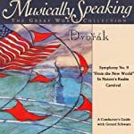 Conductor's Guide to Dvorak's Symphony No. 9, In Nature's Realm, & Carnival   Gerard Schwarz