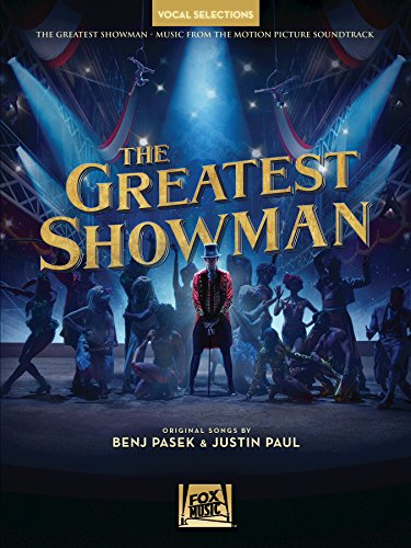 - The Greatest Showman - Vocal Selections: Vocal Line with Piano Accompaniment