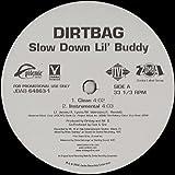 Slow Down Lil' Buddy