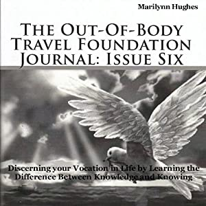The Out-of-Body Travel Foundation Journal: Issue Six Periodical