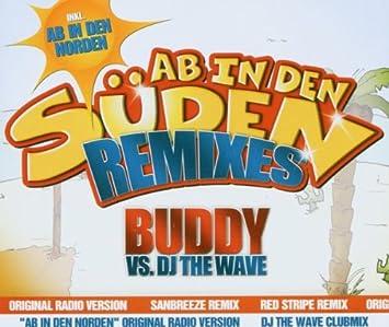 Ab In Den Süden Remix Buddy Vsdj The Wave Amazonde Musik