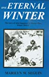 ONE ETERNAL WINTER The Story of what happened at Donner Pass, Winter 1846-47