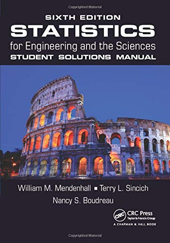 Statistics for Engineering and the Sciences, Sixth Edition, Textbook and Student Solutions Manual: Statistics for Engineering and the Sciences, Sixth Edition Student Solutions Manual (Volume 2)