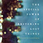 The Special Power of Restoring Lost Things | Courtney Elizabeth Mauk