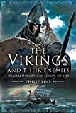 The Vikings and Their Enemies: Warfare in Northern Europe, 750–1100