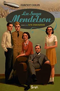 La saga Mendelson : [2] : Les insoumis, Colin, Fabrice