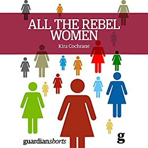 All the Rebel Women Audiobook
