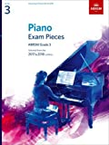 Piano Exam Pieces 2017 & 2018, Grade 3: Selected from the 2017 & 2018 syllabus (ABRSM Exam Pieces)