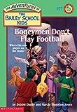 Bogeymen Don't Play Football, Debbie Dadey and Marcia Thornton Jones, 0590257013