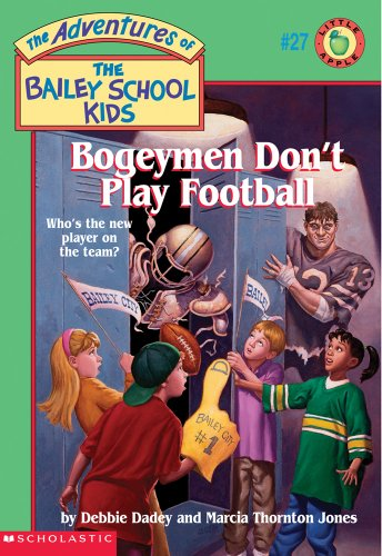 Bogeymen Don't Play Football (The Adventures of the Bailey School Kids, #27)