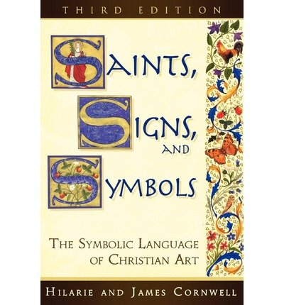 Saints, Signs and Symbols: The Symbolic Language of Christian Art (Paperback) - Common by SPCK Publishing