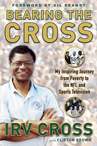 Search : Bearing the Cross: My Inspiring Journey from Poverty to the NFL and Sports Television