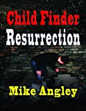 Image of Child Finder™ Resurrection (Child Finder™ Trilogy Book 2)