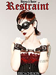 Restraint (Mistress & Master of Restraint Book 1)