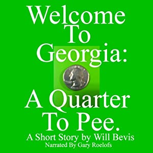 Welcome to Georgia: A Quarter to Pee. Audiobook