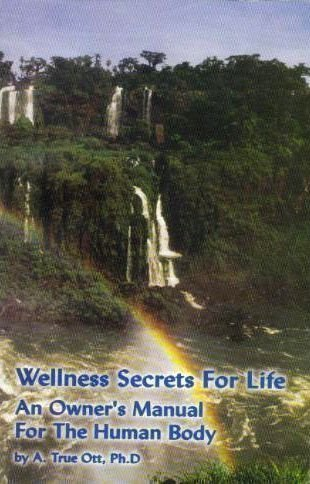 Wellness Secrets for Life: An Owner's Manual for the Human Body