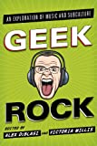 Geek Rock : Music and Culture, Diblasi/Willis, 1442229756