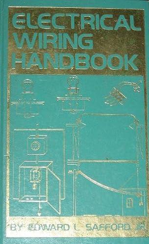electrical wiring handbook edward l safford 9780830699322 amazon rh amazon com electrical house wiring handbook simplified electrical wiring handbook