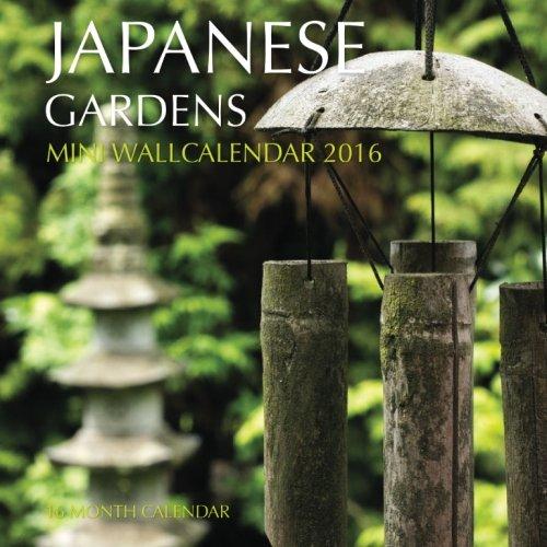 Japanese Gardens Mini Wall Calendar 2016: 16 Month Calendar