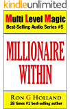Millionaire Within: 7 Keys to Crack the World's Most Wanted Code (Multi Level Magic Book 5)