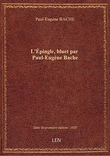 L'Épingle, bluet par Paul Eugène Bache Paul