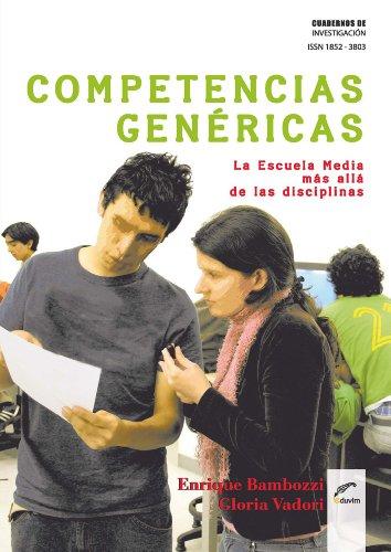 Competencias genéricas. La escuela media más allá de las disciplinas (Cuadernos de Investigación) (Spanish Edition)